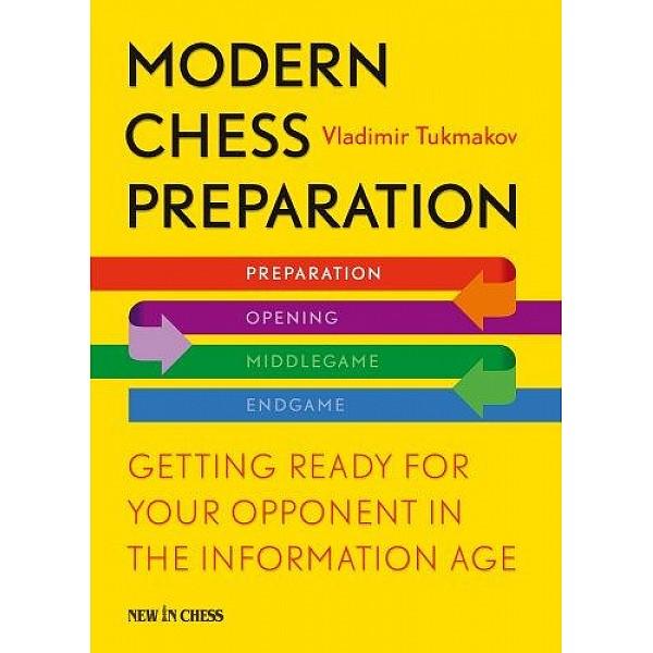 Modern Chess Preparation-Paperback , Getting Ready for Your Opponent in the Information Age - Συγγραφείς Vladimir Tukmakov