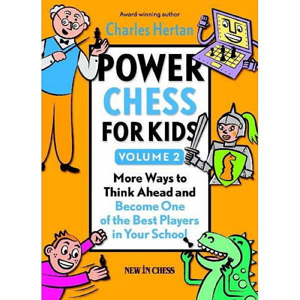 Power Chess for Kids Volume 2 ,Become One of the Best Players in Your School - Συγγραφέας: Charles Hertan