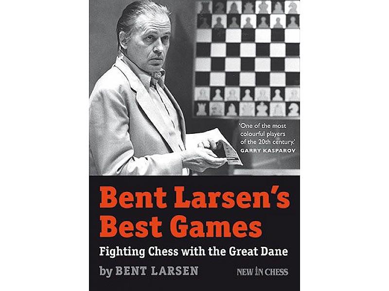 Bent Larsen´s Best Games , Fighting Chess with the Great Dane - Συγγραφέας: Bent Larsen