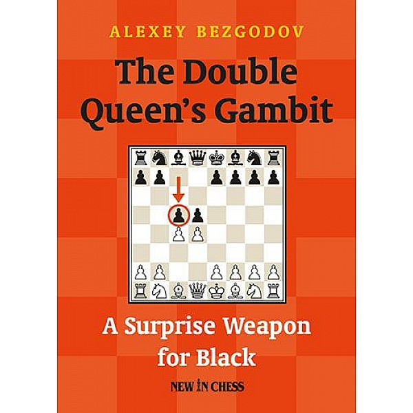 The Double Queen's Gambit , A Surprise Weapon for Black - Συγγραφέας:  Alexey Bezgodov