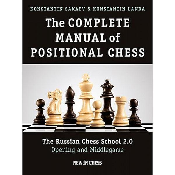The Complete Manual of Positional Chess-Volume 1  - Συγγραφέας: Konstantin Landa, Konstantin Sakaev