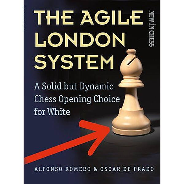 The Agile London System , A Solid but Dynamic Chess Opening Choice for White - Συγγραφέας: Alfonso Romero Holmes, Oscar de Prado Rodriguez