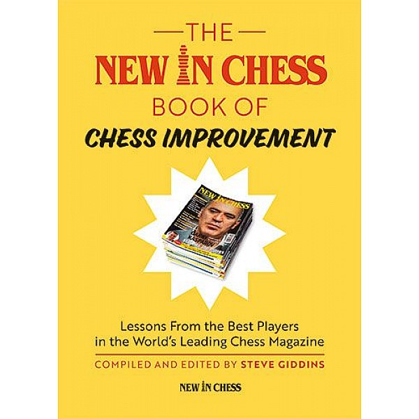 The New In Chess Book of Chess Improvement , Lessons From the Best Players in the World - Συγγραφέας: Steve Giddins