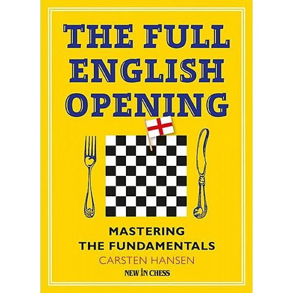 The Full English Opening , Mastering the Fundamentals - Συγγραφέας: Carsten Hansen