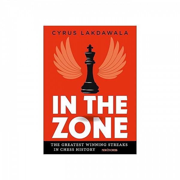 In the Zone , The Greatest Winning Streaks in Chess History - Συγγραφέας: Cyrus Lakdawala