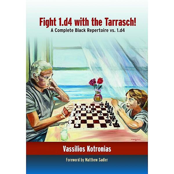 Fight 1.d4 with the Tarrasch , A Complete Black Repertoire vs. 1.d4 - Συγγραφέας: Βασίλης Κοτρωνιάς