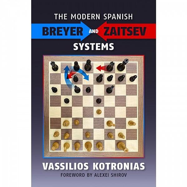 The Modern Spanish , Breyer and Zaitsev Systems , Συγγραφέας: Βασίλης Κοτρωνιάς
