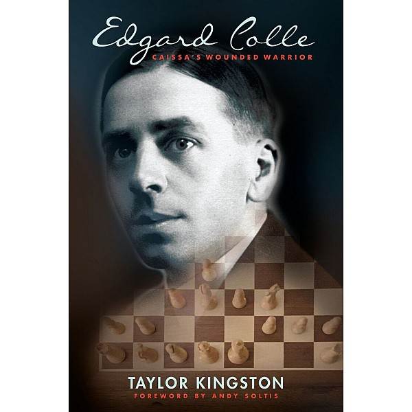 Edgard Colle , Caissa's Wounded Warrior , Author Taylor Kingston