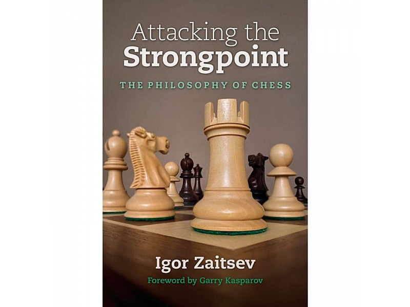 Attacking the Strongpoint, The Philosophy of Chess