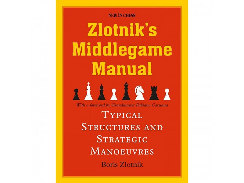 Zlotnik's Middlegame Manual, Typical Structures and Strategic Manoeuvres - Συγγραφέας: Boris Zlotznik