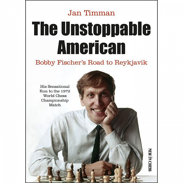 The Unstoppable American , Bobby Fischer's Road to Reykjavik - Συγγραφέας: Jan Timman