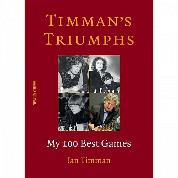 Timman's Triumphs , My 100 Best Games -Συγγραφέας: Jan Timman