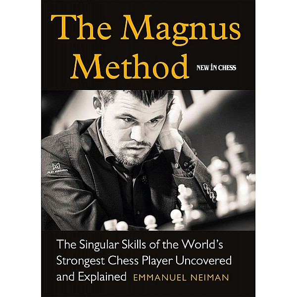 The Magnus Method -  The Singular Skills of the World's Strongest Chess Player Uncovered and Explained - Συγγραφέας Emmanuel Neiman