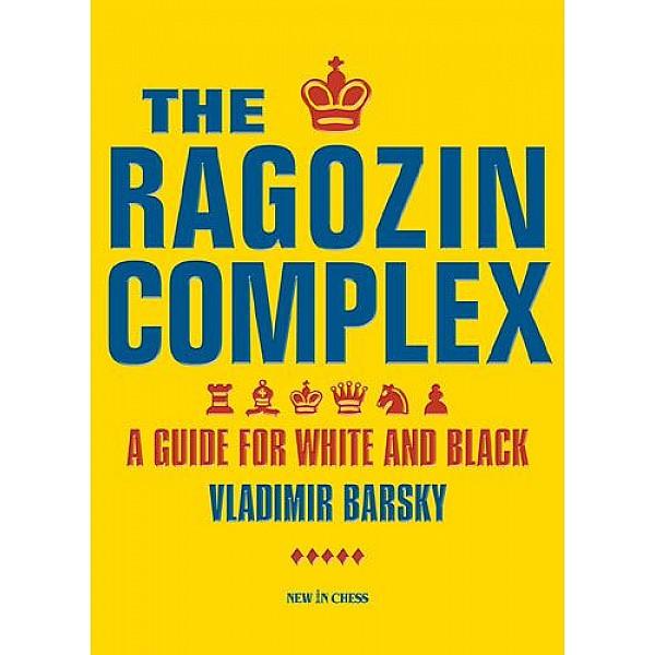 The Ragozin Complex , A Guide for White and Black - Συγγραφέας: Vladimir Barsky
