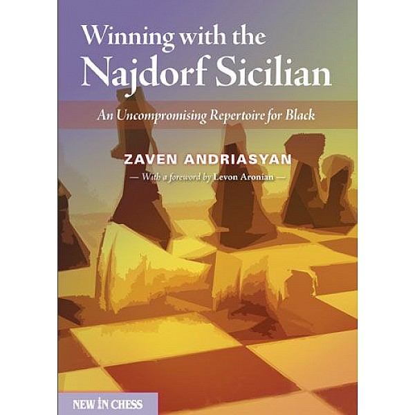 Winning with the Najdorf Sicilian , An Uncompromising Repertoire for Black - Συγγραφέας Zaven Andriasyan