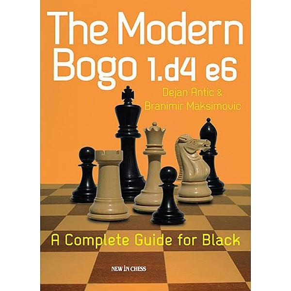 The Modern Bogo 1.d4 e6 , A Complete Guide for Black - Συγγραφέας: Branimir Maksimovic, Dejan Antic
