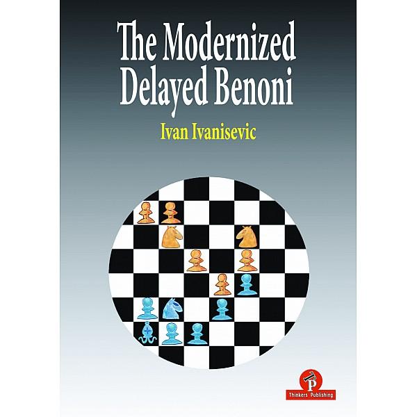 The Modernized Delayed Benoni ,Ivan Ivanisevic