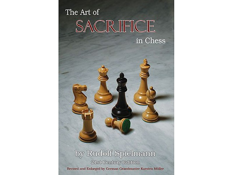 The Art of Sacrifice in Chess: Revised and Expanded by GM Karsten Müller