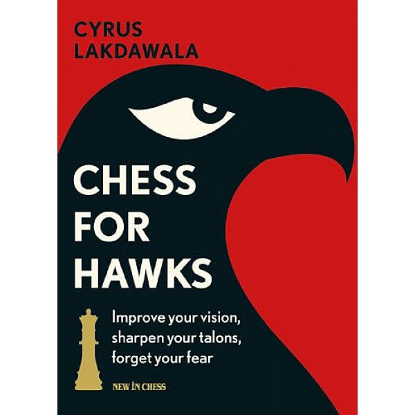Chess for Hawks: Improve your Vision, Sharpen your Talons, Forget your Fea
