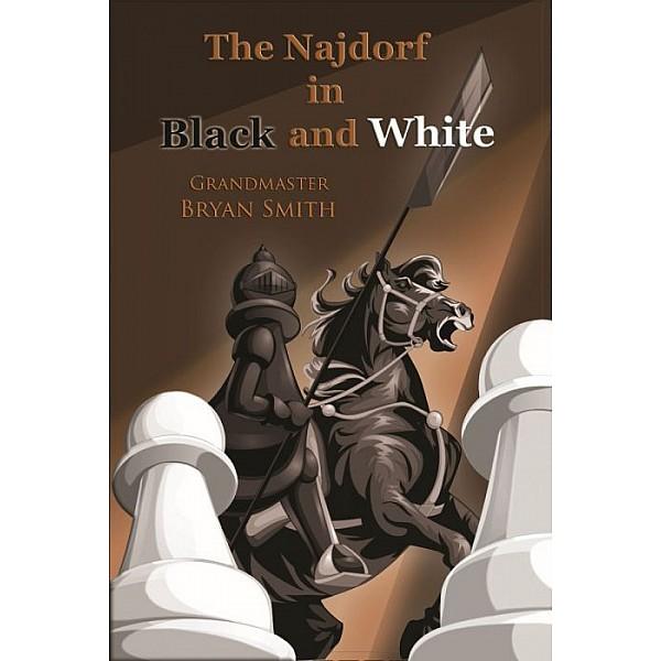 The Najdorf Sicilian in Black and White