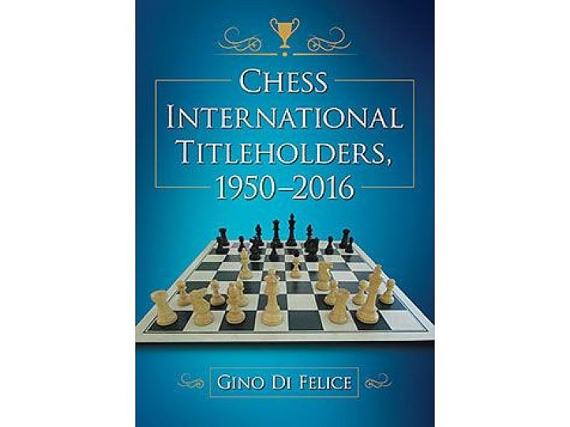 Chess International Titleholders: 1950-2016