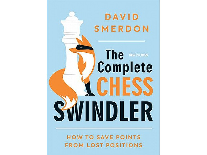 The Complete Chess Swindler , How to Save Points from Lost Positions - Συγγραφέας: David Smerdon