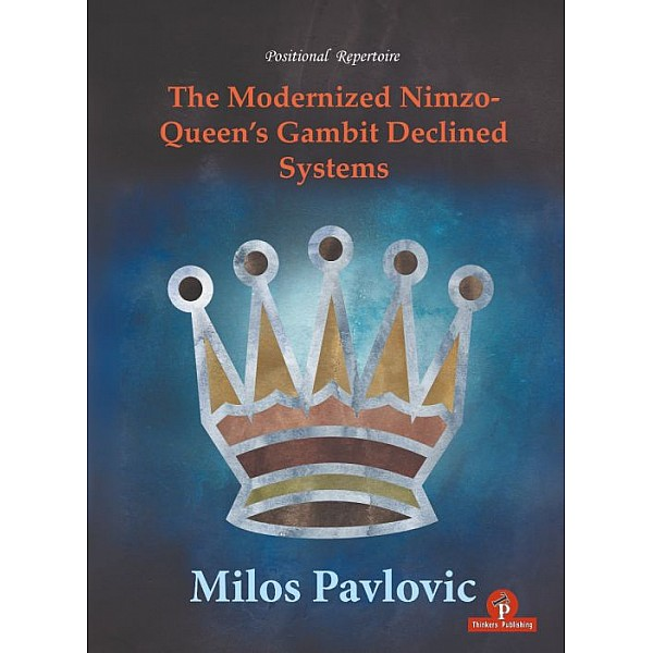 The Modernized Nimzo: Queen's Gambit Declined