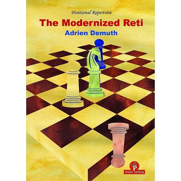 The Modernized Reti: A Complete Repertoire for White